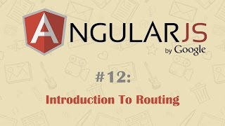AngularJS Tutorial 12: Introduction To Routing