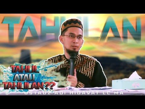 Apa Hukum Tahlilan Menurut Al Quran Hadist dan Para Ulama? | Ustadz Adi Hidayat Lc MA