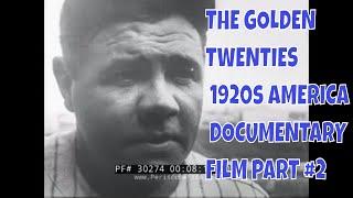 THE GOLDEN TWENTIES   1920s AMERICA   DOCUMENTARY FILM PART #2 30274