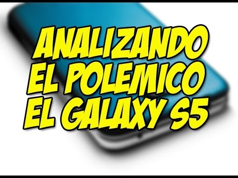 Analisis Samsung Galaxy S5 el movil mas criticado del mundo