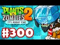 Plants vs. Zombies 2: It's About Time - Gameplay Walkthrough Part 300 - Frostbite Caves Part 1 (iOS)