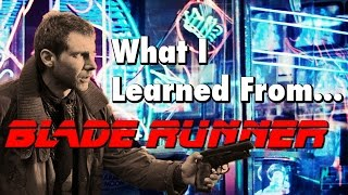 What I Learned (about filmmaking) From Watching: Blade Runner (1982)