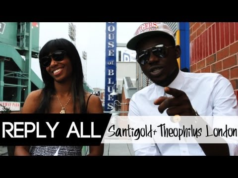 Reply All: Santigold + Theophilus London