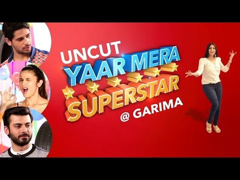 Sidharth Malhotra, Alia Bhatt & Fawad Khan On Yaar Mera Superstar | EXCLUSIVE | Uncut