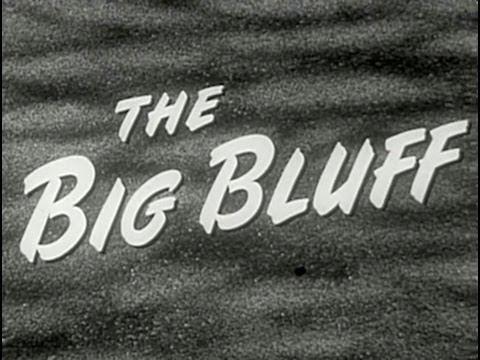 The Big Bluff (1955) [Film Noir] [Drama]