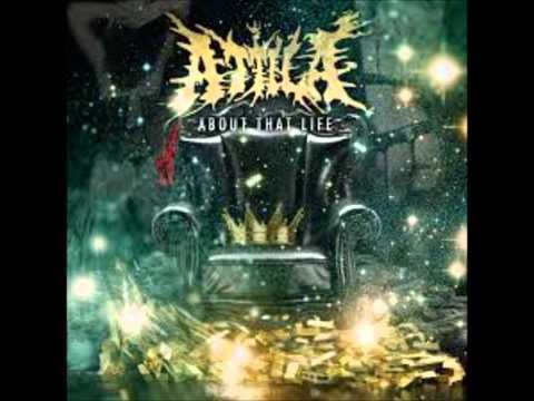 Attila - About That Life [FULL ALBUM 2013]