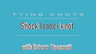 Shock leader knot by Roberto Ripamonti