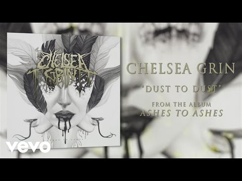 Chelsea Grin - Dust To Dust... (audio) video