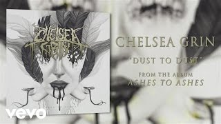 Chelsea Grin - Dust to Dust