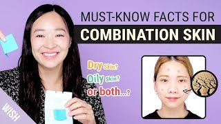 5 Signs You Have Combination Skin & How to Deal with Combination Skin for Beginners | Wishtrend TV