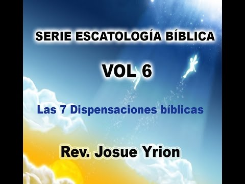 Josue Yrion  Las 7 Dispensaciones Bíblicas