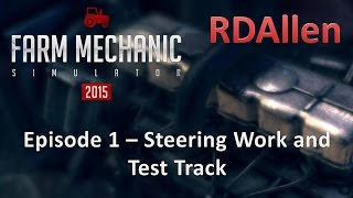 Farm Mechanic Simulator 2015 E1  Steering and Test