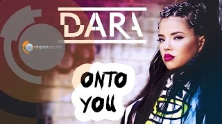 Dara - Onto You