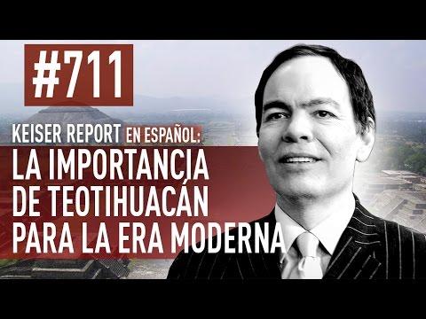 Keiser Report en español: La importancia de Teotihuacán para la era moderna (E711)