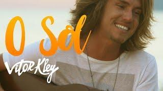 Baixar Vitor Kley  - O Sol  (Videoclipe Oficial)