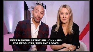 MAKEUP ARTIST SIR JOHN - his top tips, products and fave celebrity looks