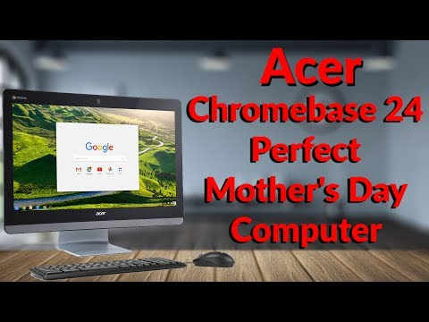 Acer Chromebase 24 The Perfect Mother's Day Computer - YouTube Tech Guy