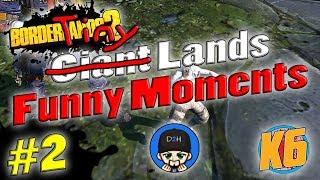 Borderlands 2   Tiny Lands Funny Moments w/ K6 & D2H #2