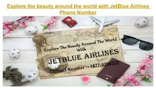 Explore The World With Cheap Airlines Tickets At JetBlue Airlines