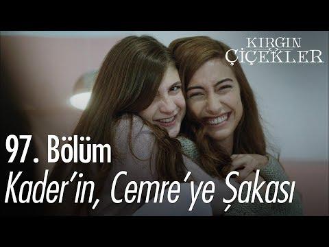 Kader'in, Cemre'ye şakası - Kırgın Çiçekler 97. Bölüm