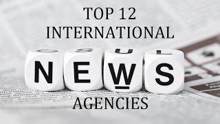 Top 12 International News Agencies