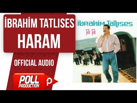 İbrahim Tatlıses - Haram - ( Official Audio )
