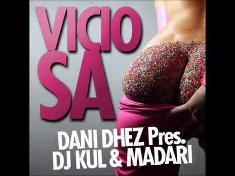 Viciosa (original Mix) Danidhez, Dj Kul & Madari video