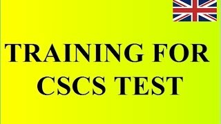 CSCS Training: for successful passing the CSCS Health & Safety test