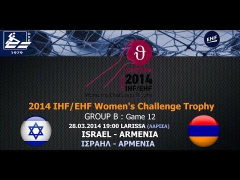 Live : Israel - Armenia 25-16 (28.03, 19:00) [Group B - Women's Challenge Trophy LARISSA 2014]
