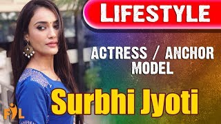 Surbhi Jyoti | Lifestyle | Actress