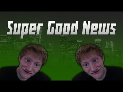 Super Good News