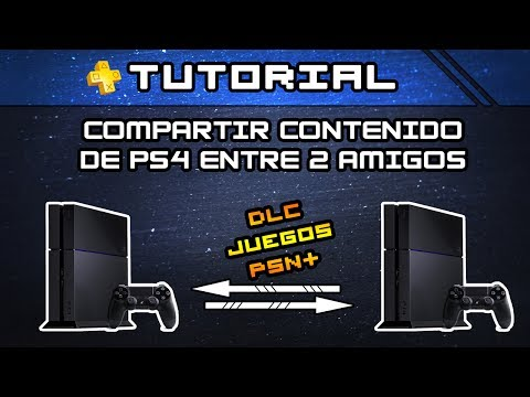 TUTORIAL PS4 - Compartir Juegos, DLC y PSN+ entre dos PS4