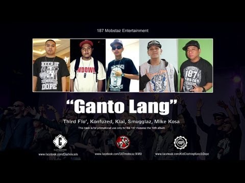 Ganto Lang - Third Flo, Konfuzed, Kial, Smugglaz, Mike Kosa (the 10th Album) video