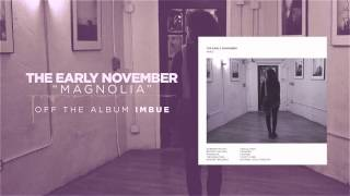 The Early November - Magnolia