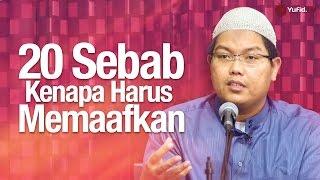 Pengajian Islam: 20 Sebab Kenapa Harus Memaafkan - Ustadz Firanda Andirja, MA.
