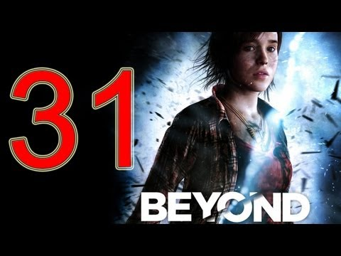 Beyond Two Souls Walkthrough part 31 No Commentary Gameplay Let's play Beyond Two Souls Walkthrough