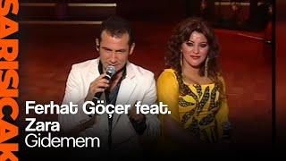 Ferhat Göçer feat. Zara - Gidemem (Sarı Sıcak)