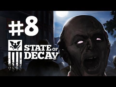 State of Decay Walkthrough -  Part 8 - I Don't Trust you