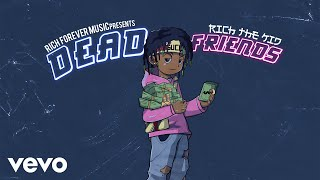 Rich The Kid Dead Friends Audio