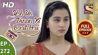Yeh Un Dinon Ki Baat Hai - Ep 272 - Full Episode - 20th September, 2018