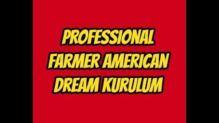 Professional Farmer American Dream Kurulum