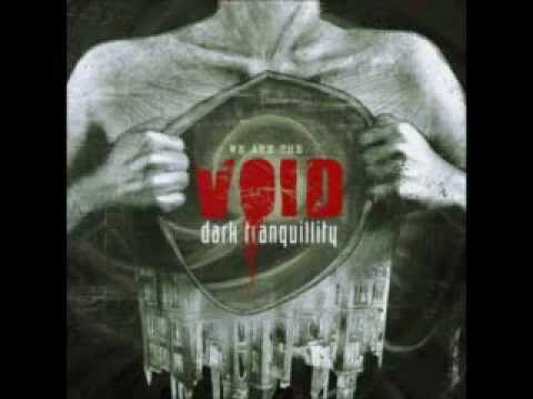 Dark Tranquility - I Am The Void