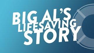 Big Al's Lifesaving Story