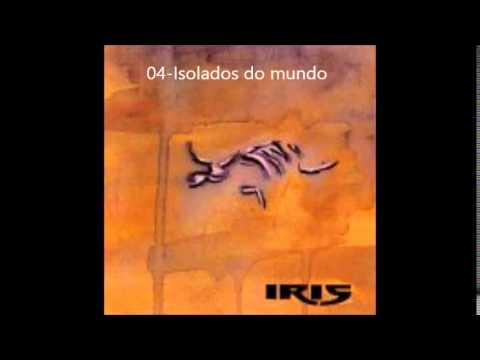 Iris - Isolados Do Mundo