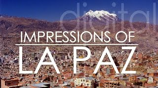 La Paz - Bolivia Impressions of an impressive city (phone-video)