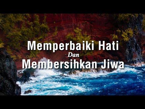 Memperbaiki Hati dan Membersihkan Jiwa #2 - Ust. Khairullah Anwar Luthfi, Lc