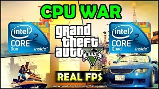 CPU WAR:  C2D E8400 vs C2Q Q8300 - Grand Theft Auto V | OverClock [REAL FPS]