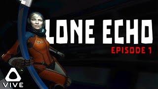 SO IMMERSIVE • LONE ECHO VR - HTC VIVE GAMEPLAY