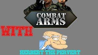 Combat Arms w/ Herbert the Pervert