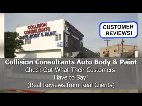 Best Auto Body Shop Reviews! - Collision Consultants Auto Body & Paint - Los Angeles. CA - REVIEWS